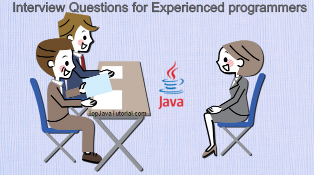Java interview questions for experienced programmers